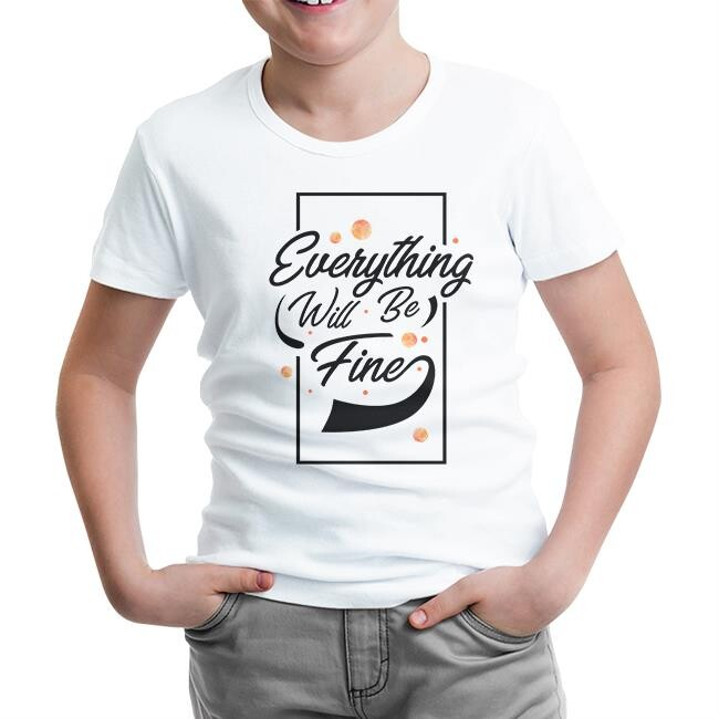 Lord Tshirt - Eveything Will be Fine Beyaz Çocuk Tshirt