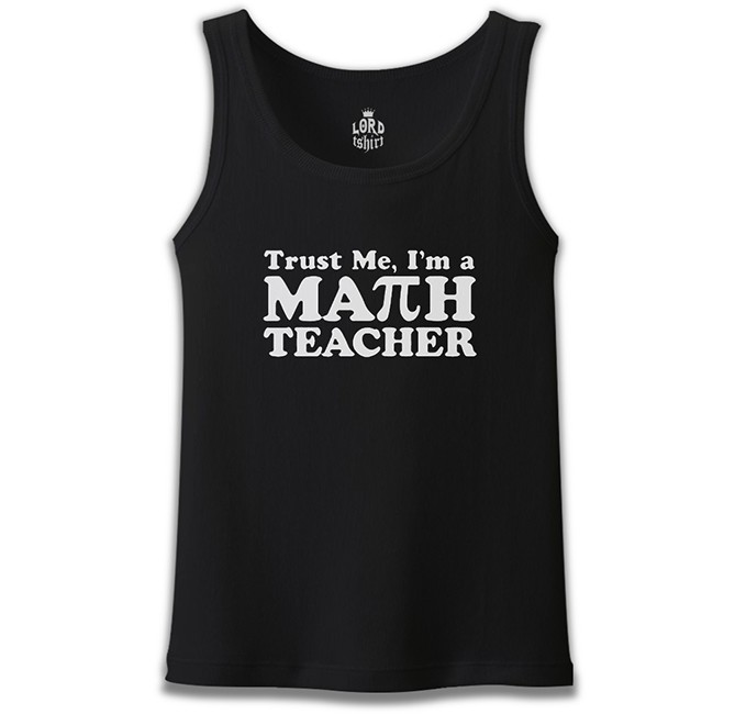 Lord Tshirt - I'm Math Teacher Öğretmenler Günü Siyah Erkek Atlet