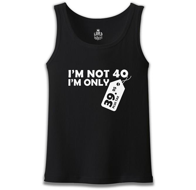 Lord Tshirt - Yazı - I am not 40 Siyah Erkek Atlet
